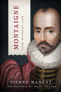 Montaigne: Life without Law